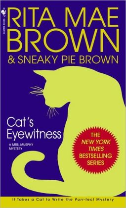 Cat's Eyewitness (Mrs. Murphy Series #13)