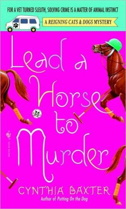 Lead a Horse to Murder (Reigning Cats and Dogs Series #3)