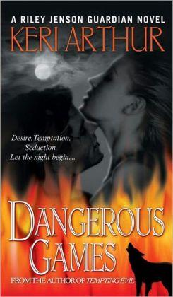 Dangerous Games (Riley Jenson Guardian Series #4)