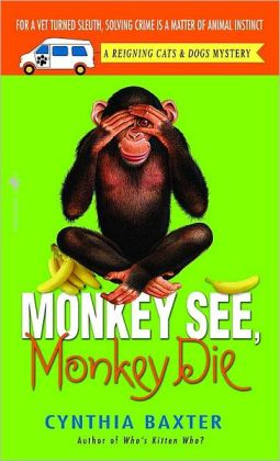 Monkey See, Monkey Die (Reigning Cats and Dogs Series #7)