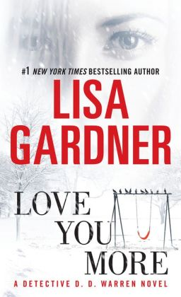 Love You More (Detective D. D. Warren Series #5)