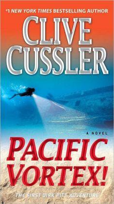 Pacific Vortex! (Dirk Pitt Series #6)