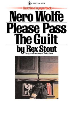 Please Pass the Guilt (Nero Wolfe Series)