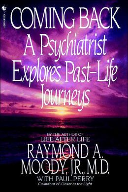 Coming Back: A Psychiatrists Explorese Past-Life Journeys