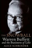 Book Cover Image. Title: The Snowball:  Warren Buffett and the Business of Life, Author: Alice Schroeder