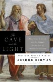 Book Cover Image. Title: The Cave and the Light:  Plato Versus Aristotle, and the Struggle for the Soul of Western Civilization, Author: Arthur Herman
