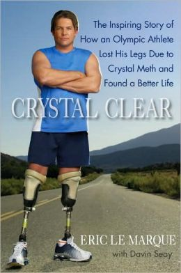 Crystal Clear: The Inspiring Story of How an Olympic Athlete Lost His Legs Due to Crystal Meth and Found a Better Life