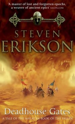 Deadhouse Gates (Malazan Book of the Fallen Series #2)