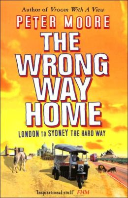 The Wrong Way Home: London to Sydney the Hard Way