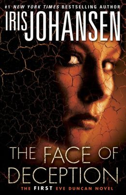 The Face of Deception (Eve Duncan Series #1)