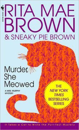 Murder, She Meowed (Mrs. Murphy Series #5)