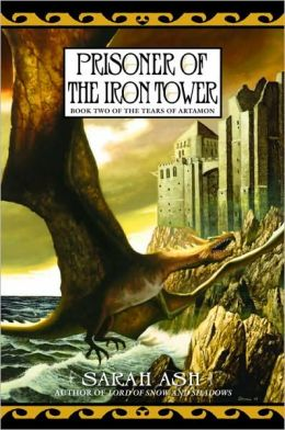 Prisoner of the Iron Tower (Tears of Artamon Series #2)