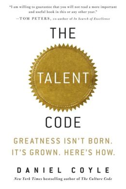 The Talent Code: Unlocking the Secret of Skill in Sports, Art, Music, Math, and Just about Anything