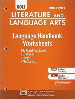 Holt Literature and Language Arts: Essentials of American Literature Language Handbook Worksheets, Fifth Course: Additional Practice in Grammar, Usage