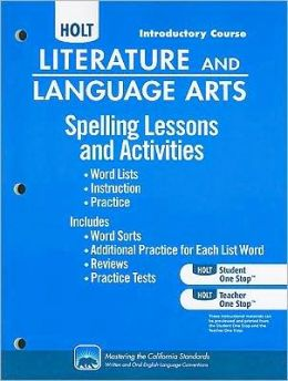Holt Literature and Language Arts California: Spelling Lessons and Activities Grade 6