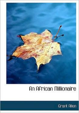 An African Millionaire (Large Print Edition)