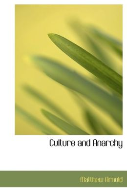 Culture And Anarchy (Large Print Edition)