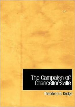 The Campaign Of Chancellorsville (Large Print Edition)