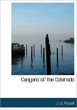 Canyons Of The Colorado (Large Print Edition)