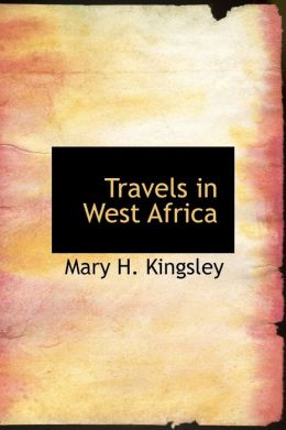 Travels In West Africa (Large Print Edition)