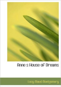 Anne S House Of Dreams (Large Print Edition)