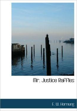 Mr. Justice Raffles (Large Print Edition)