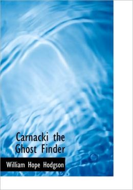 Carnacki The Ghost Finder (Large Print Edition)