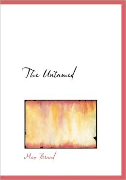 The Untamed (Large Print Edition)