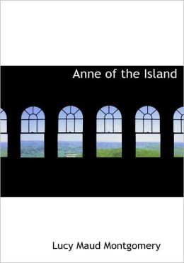 Anne Of The Island (Large Print Edition)