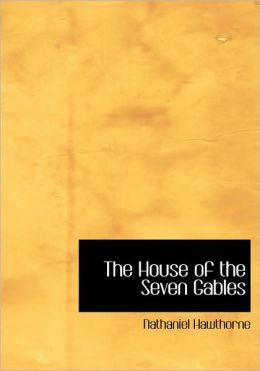 The House Of The Seven Gables (Large Print Edition)