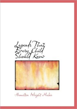 Legends That Every Child Should Know (Large Print Edition)