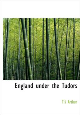 England Under The Tudors (Large Print Edition)