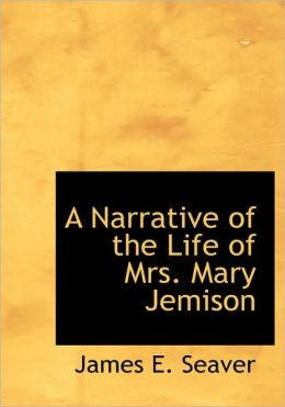 A Narrative Of The Life Of Mrs. Mary Jemison (Large Print Edition)
