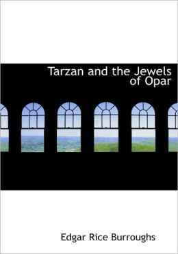 Tarzan And The Jewels Of Opar (Large Print Edition)