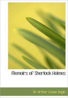 Memoirs Of Sherlock Holmes (Large Print Edition)