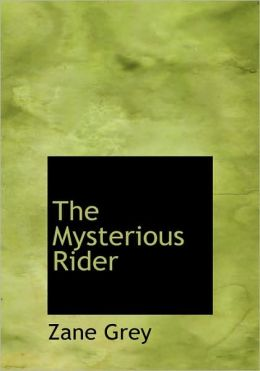 The Mysterious Rider (Large Print Edition)