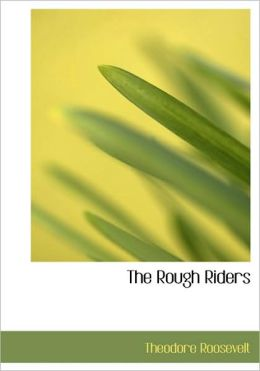 The Rough Riders (Large Print Edition)