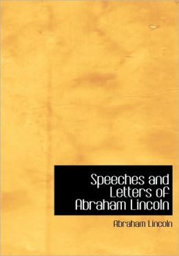 Speeches and Letters of Abraham Lincoln (Large Print Edition)