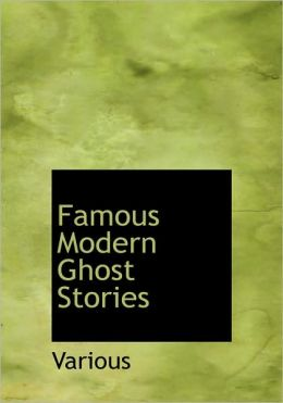 Famous Modern Ghost Stories (Large Print Edition)
