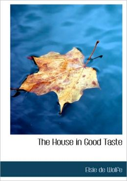 The House In Good Taste (Large Print Edition)