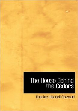 The House Behind The Cedars (Large Print Edition)