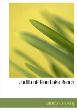 Judith Of Blue Lake Ranch (Large Print Edition)