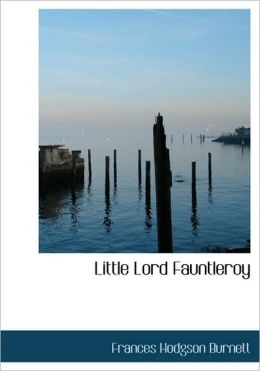 Little Lord Fauntleroy (Large Print Edition)