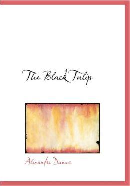 The Black Tulip (Large Print Edition)