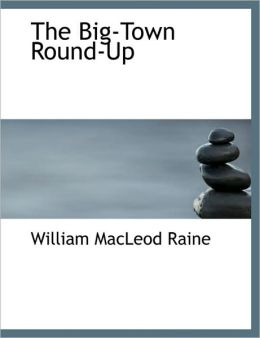 The Big-Town Round-Up (Large Print Edition)
