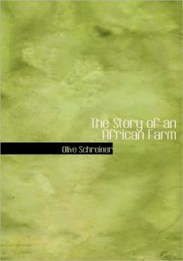 The Story Of An African Farm (Large Print Edition)