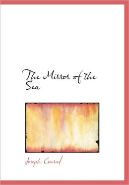 The Mirror Of The Sea (Large Print Edition)