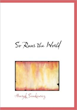 So Runs The World (Large Print Edition)