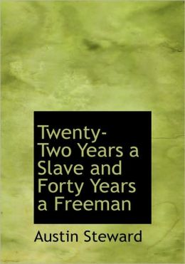 Twenty-Two Years A Slave And Forty Years A Freeman (Large Print Edition)