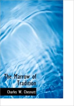 The Marrow Of Tradition (Large Print Edition)